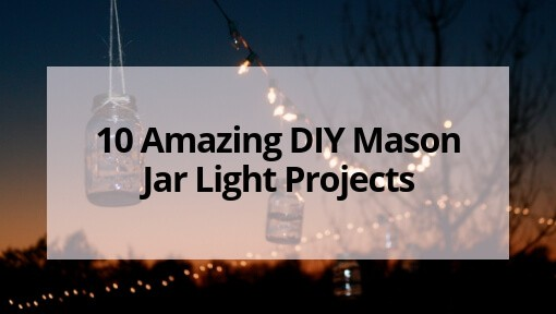 10 Amazing DIY Mason Jar Lights to Decorate Your Home
