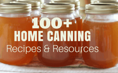 100+ Home Canning Recipes and Resources