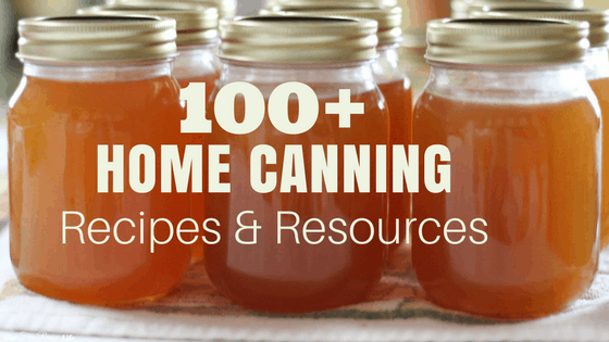 100 home canning recipes and resources the free range life food preservation home canning pressure canning water bath canning 100 home forumfinder Image collections