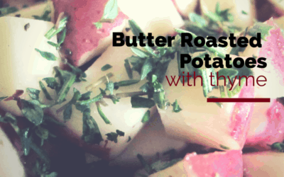 Butter Roasted Potatoes with Thyme