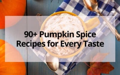 90+ Pumpkin Spice Recipes for Every Taste