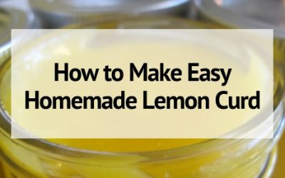 Easy Homemade Lemon Curd
