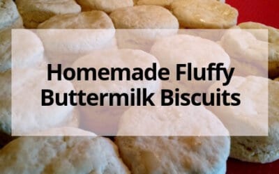 Homemade Fluffy Buttermilk Biscuits