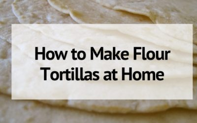 How to Make Flour Tortillas at Home