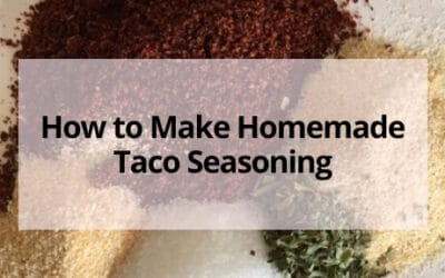 How to Make Homemade Taco Seasoning (For a Fraction of the Cost!)