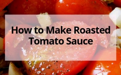 How to Make Roasted Tomato Sauce
