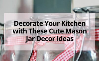 Mason Jar Kitchen Decor Ideas