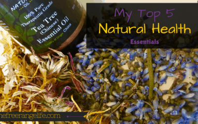 My Top 5 Natural Health Essentials