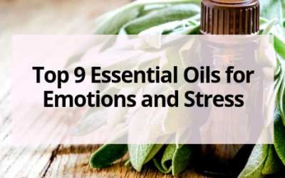 Top 9 Essential Oils for Emotions and Stress