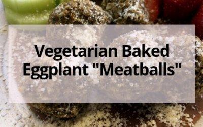 Baked Eggplant Meatballs- A Vegetarian Recipe