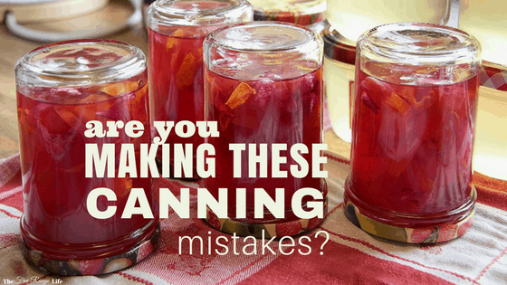 canning mistakes made my beginning canners
