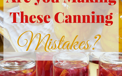 Are You Making These Canning Mistakes?