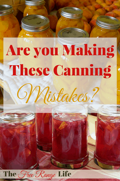 Home canning is an easy way to preserve your summer foods for eating all year long. Are you making any of these 12 canning mistakes that will cost you time, money, or even your health?