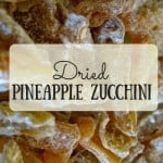 Dried Pineapple Zucchini