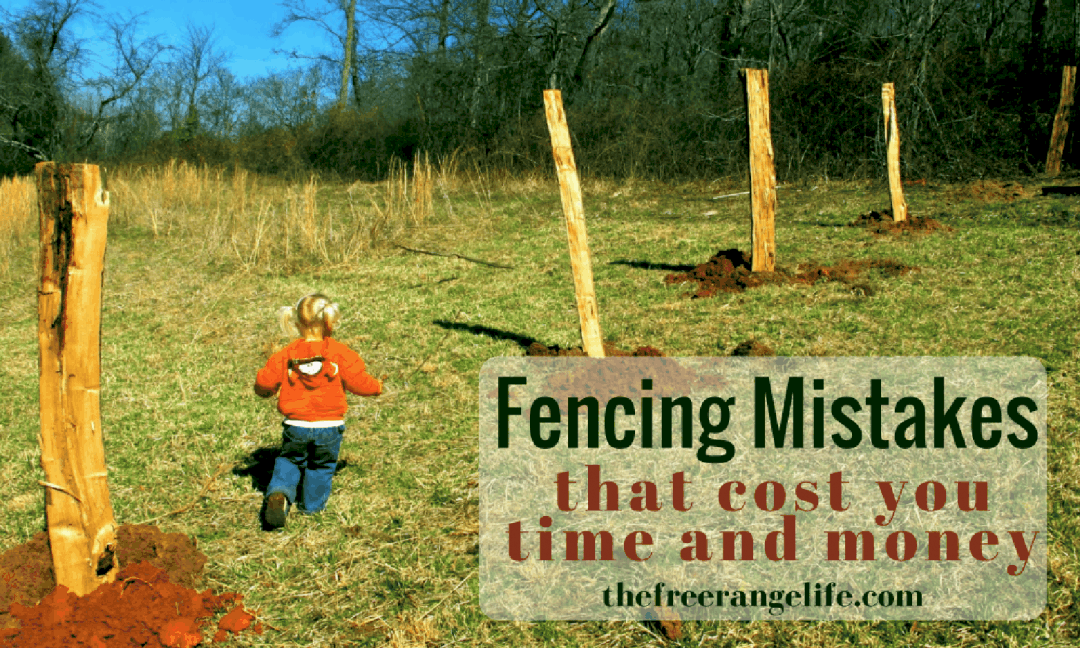 Fencing is a big job, are you making these 6 fencing mistakes that can cost you time and money and cause a lot of headaches?