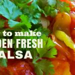 How to Make Garden Fresh Salsa