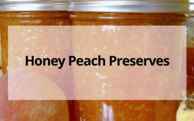 How to Make Honey Peach Preserves