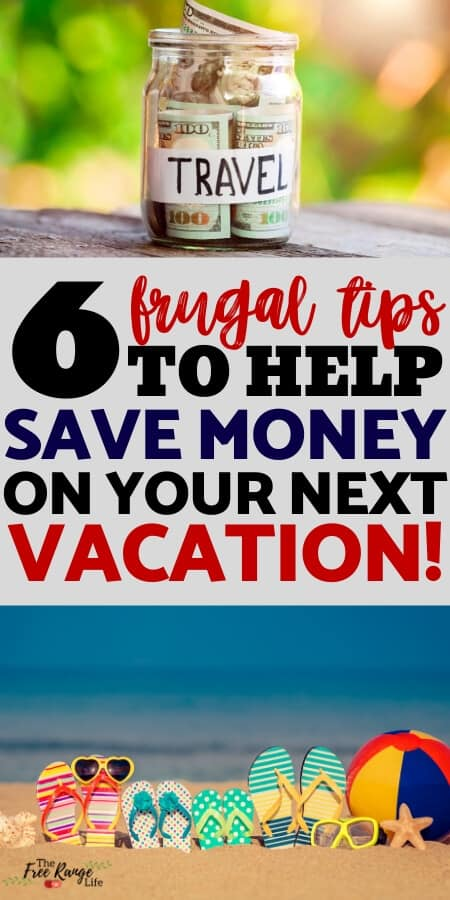 6 frugal tips to help save money on your next vacation with travel money saving jar and family flip flops on the beach picturess