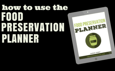 How to Use the Food Preservation Planner