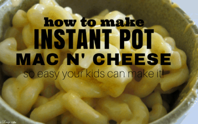Instant Pot Macaroni and Cheese- So Easy Your Kids Can Make It!