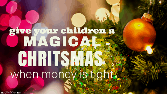 Give Your Children a Magical Christmas Even When Money is Tight