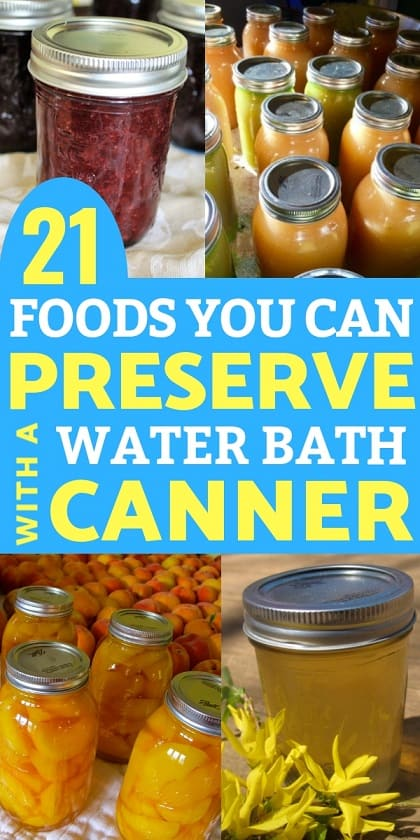 Food Preservation: Are you confused about what foods can be preserved in a water bath canner versus a pressure canner? Here are 21 foods you can CAN in a water bath canner!